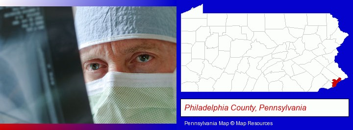 a physician viewing x-ray results; Philadelphia County, Pennsylvania highlighted in red on a map