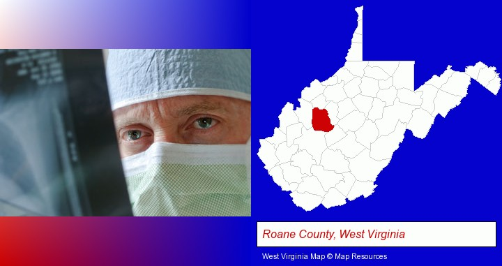 a physician viewing x-ray results; Roane County, West Virginia highlighted in red on a map