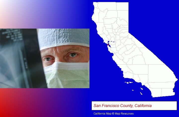 a physician viewing x-ray results; San Francisco County, California highlighted in red on a map