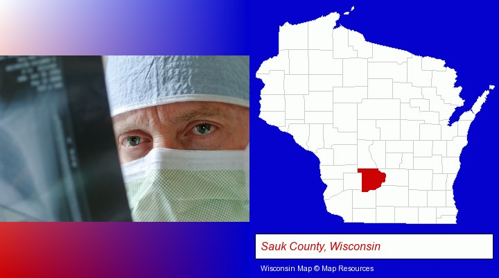 a physician viewing x-ray results; Sauk County, Wisconsin highlighted in red on a map