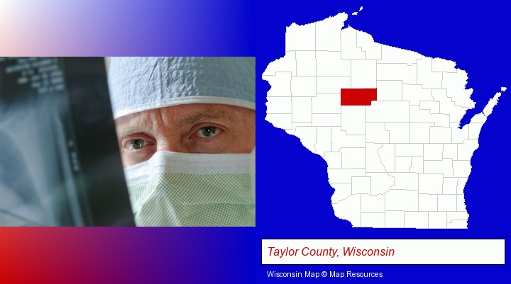 a physician viewing x-ray results; Taylor County, Wisconsin highlighted in red on a map